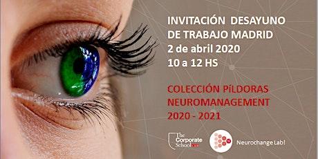 INVITACIÓN  DESAYUNO DE TRABAJO MADRID - COLECCIÓN PÍLDORAS NEUROMANAGEMENT 2020 - 2021  entradas