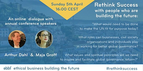 Rethink Success a dialogue with ebbf annual conference speakers Maja Groff and Arthur Dahl tickets