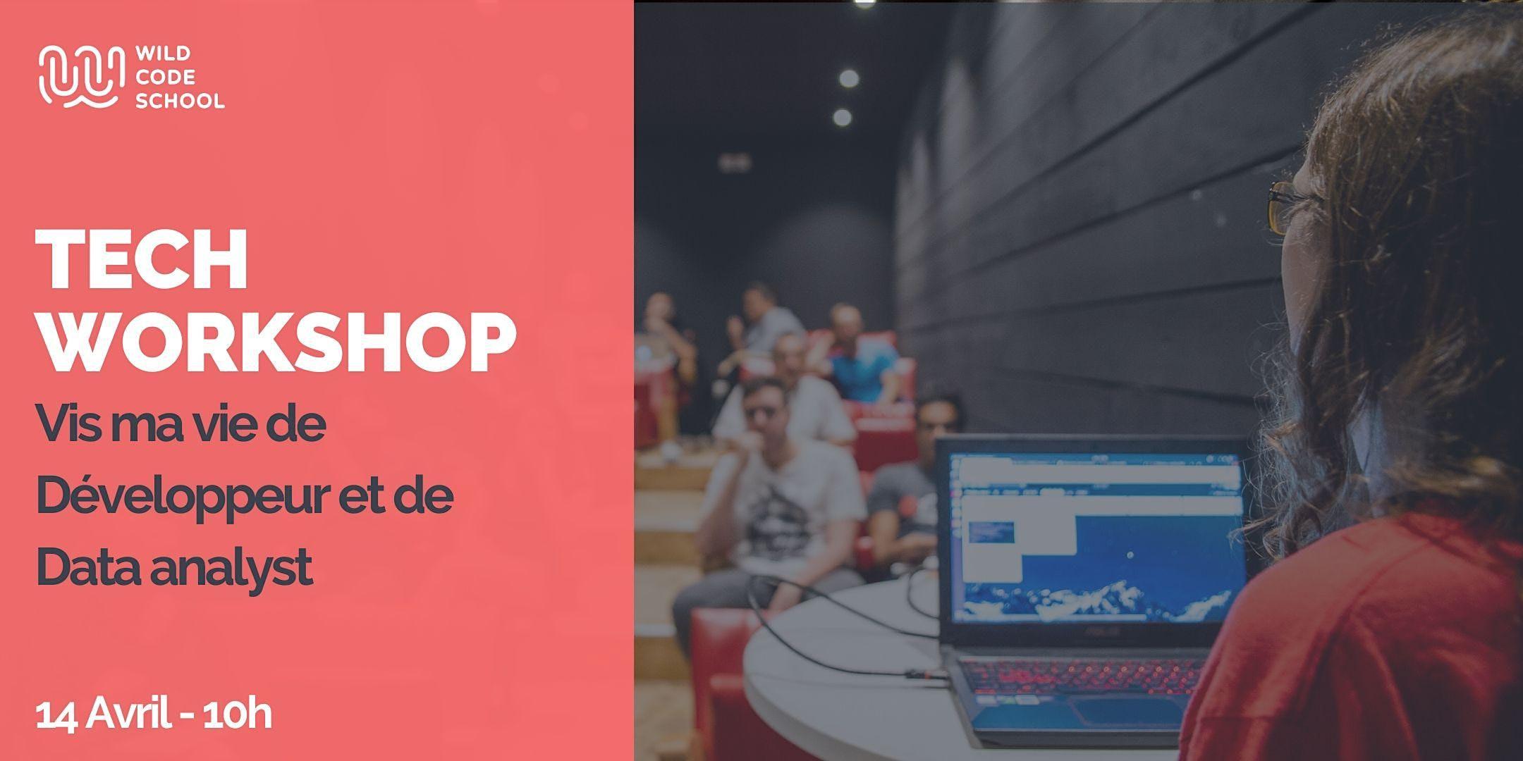 Tech Workshop  -  Vis ma vie de Développeur et de Data analyst