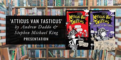 Meet 'Atticus Van Tasticus', Andrew Daddo & Stephen Michael King tickets