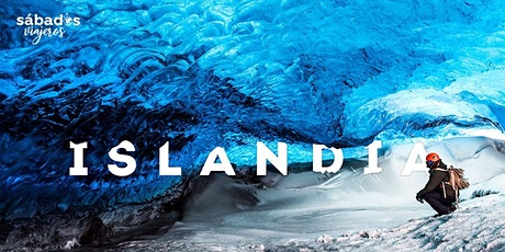 SÁBADOS VIAJEROS: «ISLANDIA: TIERRA DE HIELO Y FUEGO» entradas