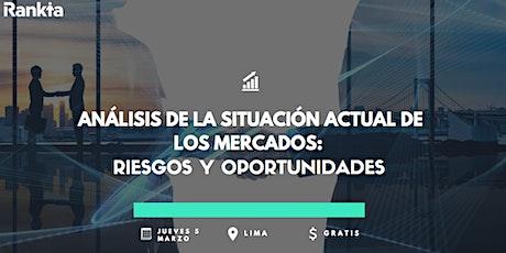 Análisis de la situación actual de los mercados: riesgos y oportunidades entradas