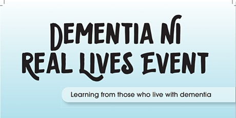 Real Lives: Learning from Those Who Live with Dementia - April 2020 tickets