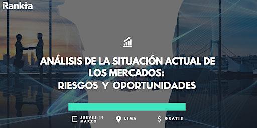 Análisis de la situación actual de los mercados: riesgos y oportunidades