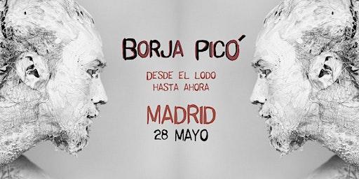 Borja Picó - Desde el lodo hasta ahora en Madrid (Galileo Galilei)