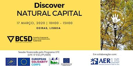 Ciclo Discover Natural Capital - O Capital Natural na Gestão Empresarial bilhetes