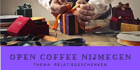 Open Coffee Nijmegen thema Relatiegeschenken tickets