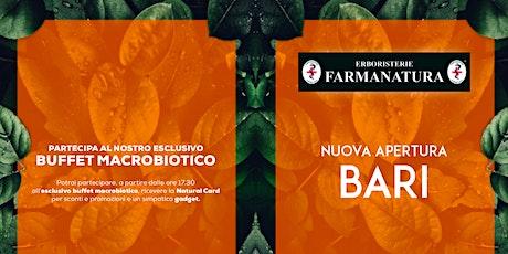 Farmanatura Bari - Inaugurazione e Buffet Macrobiotico tickets