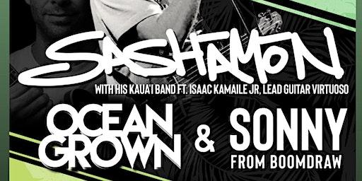 Sashamon Live From Hilotown Tavern 4/18  day Ocean Grown & Sonny