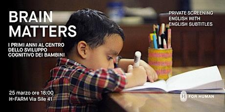 Brain Matters - i primi anni al centro dello sviluppo cognitivo dei bambini tickets