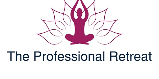 The Professional Retreat - A Weekend Retreat for Professional Women