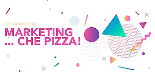 Il marketing... che pizza!