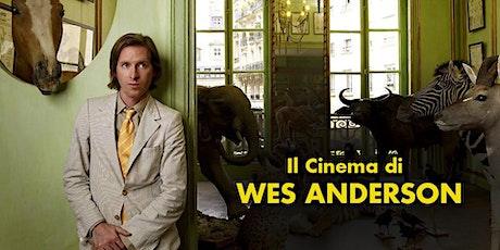 Il Cinema di Wes Anderson biglietti