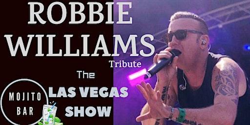 The Las Vegas Show with Robbie Williams Tribute & Mojito Bar!