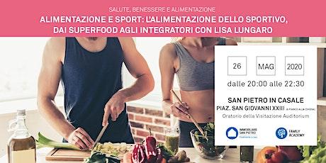 Alimentazione dello sportivo, dai Superfood agli Integratori. Lisa Lungaro biglietti