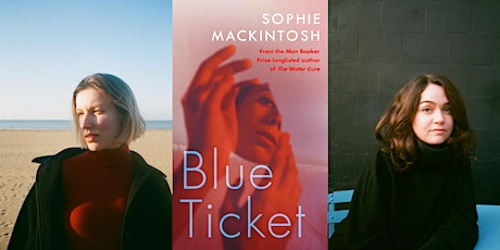Blue Ticket: Sophie Mackintosh and Rachael Allen tickets