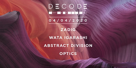 DECODE w/ Zadig, Wata Igarashi, Abstract Division, Optics tickets