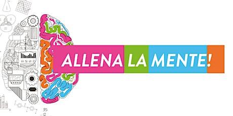 """""""Allena la mente"""" a San Donà di Piave 9 Marzo ore 21:00 tickets"""