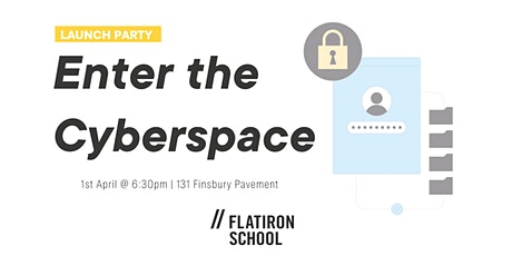 Enter the Cyberspace : Launch Party | London tickets
