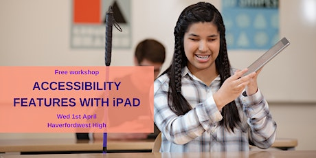 Accessibility Features with iPad - Haverfordwest tickets