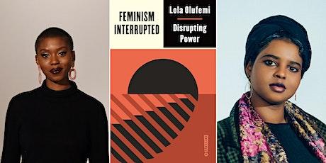Feminism, Interrupted: Lola Olufemi & Momtaza Mehri tickets