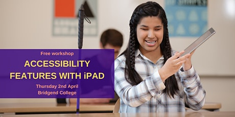 Accessibility Features with iPad - Bridgend tickets