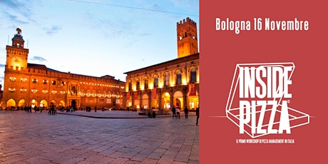 INSIDE PIZZA - Il primo workshop di pizza management in Italia - BOLOGNA tickets