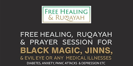FREE Ruqya & Healing Against Black Magic, Jinns, Medical Illnesses tickets