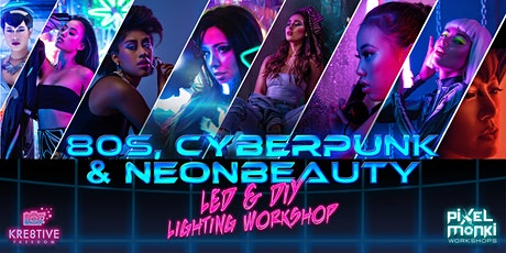 80s, Cyberpunk & Neon Beauty LED Photography Lighting Workshop tickets