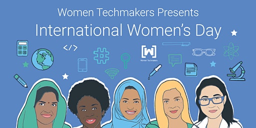 International Women's Day with Women  Techmakers on 24th March