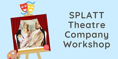 Splatt Theatre Workshop tickets