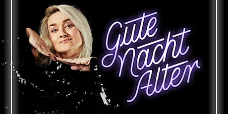 GUTE NACHT ALTER in der Milla Tickets