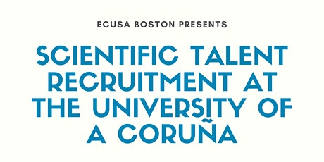 Scientific Talent Recruitment at The University of A Coruña tickets