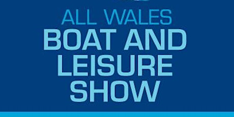 All Wales Boat & Leisure Show tickets