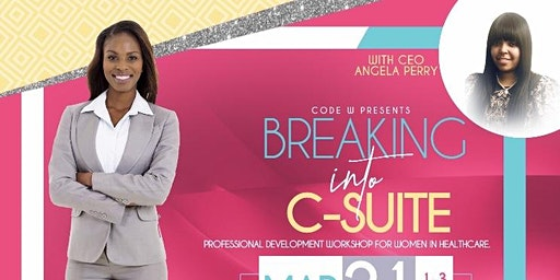 "CODE W Presents ""Breaking into the C-Suite"""
