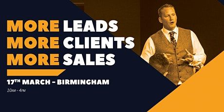 More Leads, More Clients, More Sales - Birmingham tickets