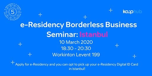 e-Residency Borderless Business Seminar: Istanbul