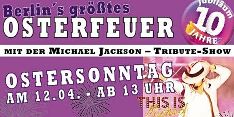 Größtes Osterfeuer in Berlin mit Michael Jackson Tribute Show Tickets