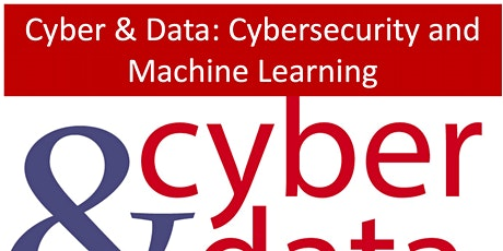 Cyber & Data: Cybersecurity and Machine Learning tickets