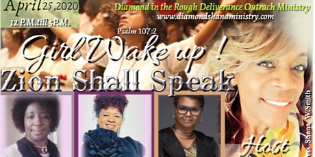Girl Wake up! ZION SHALL SPEAK Psalm 107:2 tickets