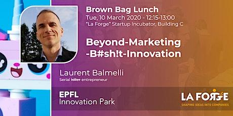 Beyond-Marketing-B#sh!t-Innovation billets