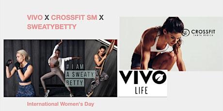 International Women's day with Vivo Life X CROSSFIT SM X Sweaty Betty tickets
