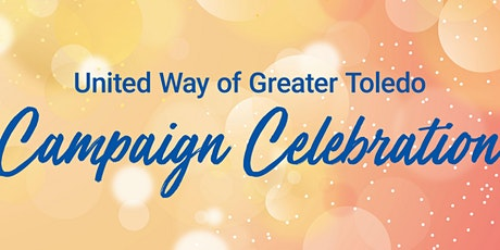 United Way of Greater Toledo Campaign Celebration tickets