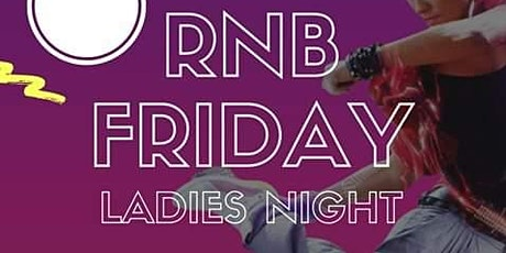 RnB Fridays Ladies Night Out  tickets