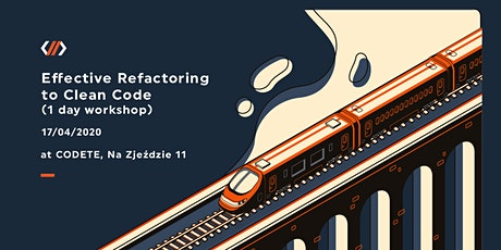 Effective Refactoring to Clean Code  (Hands On Workshop) tickets