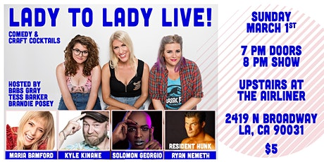 Lady to Lady LIVE! Comedy and Craft Cocktails! tickets