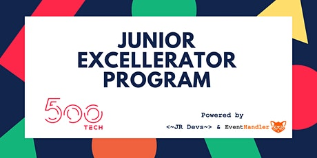 Junior Excellerator Program - 500Tech tickets