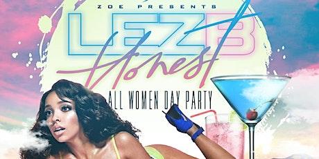 LEZ B HONEST: All Women's Day Party tickets