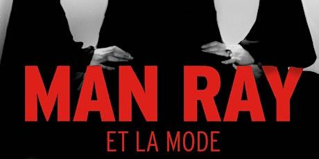 INSEAD ARTS : MAN RAY ET LA MODE AU MUSÉEDU LUXEMBOURG billets