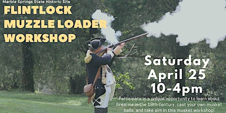 Marble Spring's Flintlock Muzzle Loader Workshop tickets